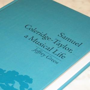 Jeffrey Green ~ Samuel Coleridge-Taylor, a Musical Life